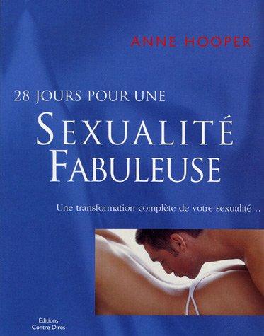 28 Jours pour sexualité fabuleuse : Une transformation complète de votre sexualité par Anne Hooper