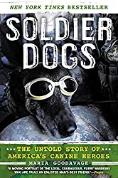 Soldier Dogs: The Untold Story of America's Canine Heroes by Maria Goodavage (2012-12-31)