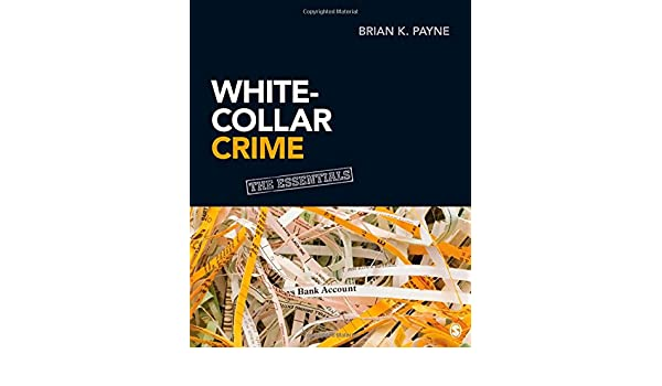 White collar crime the essentials amazon brian k payne white collar crime the essentials amazon brian k payne 9781452219936 books fandeluxe Image collections