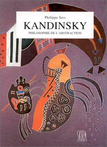 Kandinsky : philosophie de l'abstraction, l&#3...