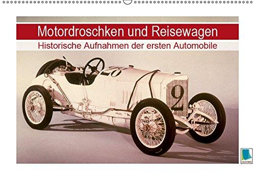 Motordroschken und Reisewagen – Historische Aufnahmen der ersten Automobile (Wandkalender 2019 DIN A2 quer): Die ersten Automobile in restaurierten 14 Seiten (CALVENDO Mobilitaet)