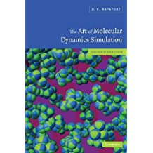 The Art of Molecular Dynamics Simulation 2nd edition by Rapaport, D. C. (2004) Hardcover