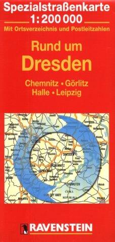 Rund um Dresden: Chemnitz, Görlitz, Halle, Leipzig. Spezialstrassenkarte mit Ortsverzeichnis. 1:200000
