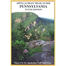 Guide to the Appalachian Trail in Pennsylvania (The Appalachian Trail Guide Series, Band 5)