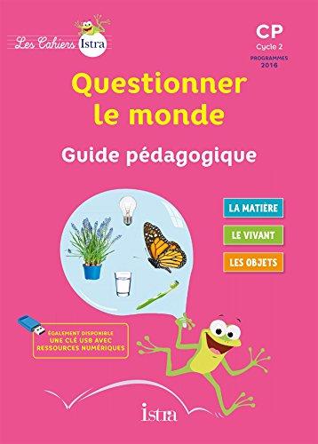 Les Cahiers Istra Questionner le monde CP - Guide pédagogique - Ed. 2017 par Didier Fritz