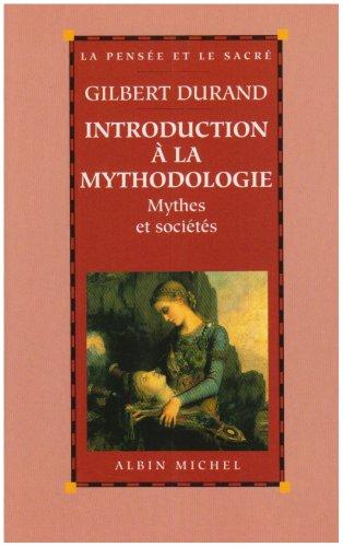 Introduction à la mythodologie : Mythes et sociétés