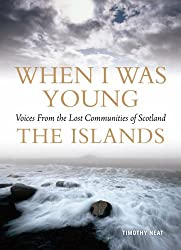 When I Was Young: Voices from Lost Communities in Scotland - The Islands