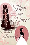Then and Now: In a Stew & Secrets in the Snow (English Edition)