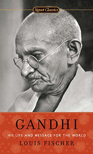 Gandhi: His Life and Message for the World (Signet Classics) (English Edition) por Louis Fischer