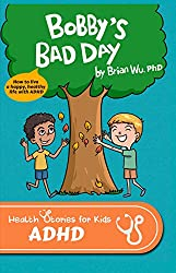 Bobby's Bad Day: Health Stories for Kids: ADHD (English Edition)