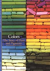 Discoveries: Colors: The Story of Dyes and Pigments