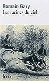 Les racines du ciel / Romain Gary | Gary, Romain (1914-1980). Auteur