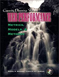 Capacity Planning for Web Performance: Metrics, Models, and Methods