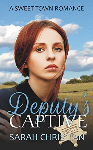 Deputys Captive (Sweet Town Clean Historical Western Romance Book 22) (English Edition)
