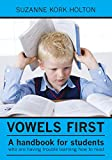 Vowels First: A handbook for students who are having trouble learning how to read