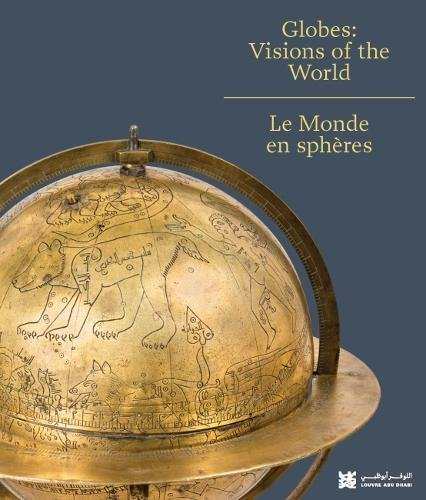 Globes: Visions of the World par Louvre Abu Dhabi