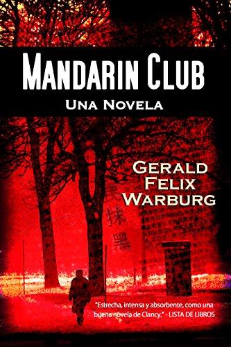 Mandarin Club: Una novela por Gerald  Felix Warburg