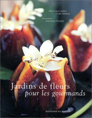 Jardins de fleurs pour les gourmands par Cooky Debidour