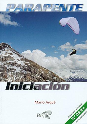 Parapente Iniciación: Manual básico actualizado por Mario Arqué Domingo