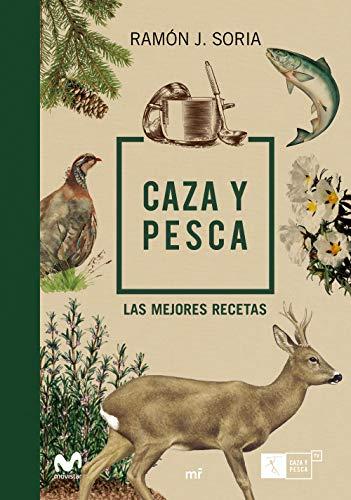 Caza y pesca: Las mejores recetas (Fuera de Colección)