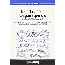 Didáctica de la Lengua Española en Educación Primaria (UNIR Manuales) - 9788416125630