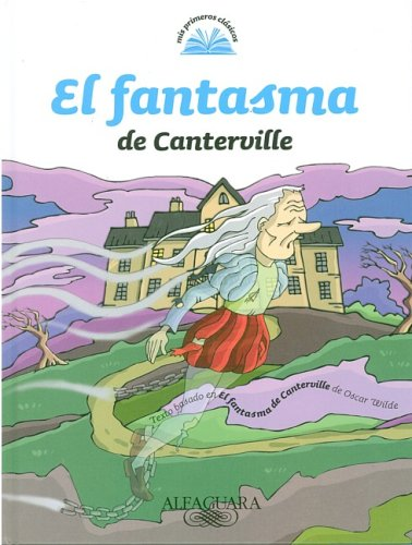 El Fantasma de Canterville = The Canterville Ghost (My First Classics)