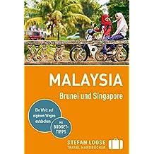 Stefan Loose Reiseführer Malaysia, Brunei und Singapore: mit Downloads aller Karten (Stefan Loose Travel Handbücher E-Book)