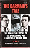 The Barmaid's Tale: The Remarkable Story of the Woman who put Ronnie Kray Behind Bars: Krays