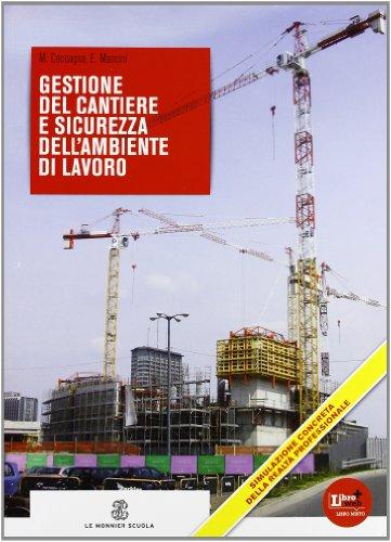 Gestione del cantiere e sicurezza dell'ambiente di lavoro. Con quaderno. Con espansione online. Per le Scuole superiori