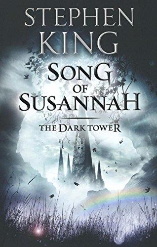Song of Susannah: 6 (The Dark Tower)