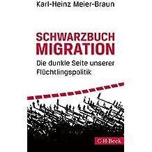 Schwarzbuch Migration: Die dunkle Seite unserer Flüchtlingspolitik