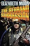 The Serrano Succession (The Serrano Legacy combo volumes Book 3) (English Edition)