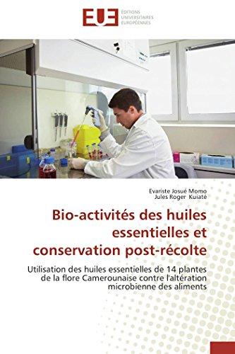 Bio-activités des huiles essentielles et conservation post-récolte par Evariste Josué Momo