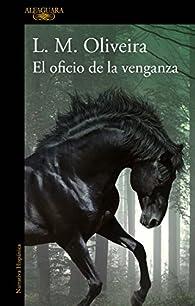 El oficio de la venganza par  L. M. Oliveira