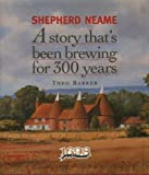 Shepherd Neame: A Story That's Been Brewing for 300 Years by Barker, Theo C. ( 1998 )