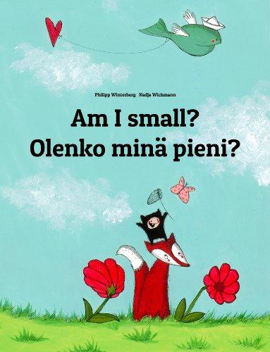 Am I small? Olenko minä pieni?: Children's Picture Book English-Finnish (Bilingual Edition) (World Children's Book 21) (English Edition)