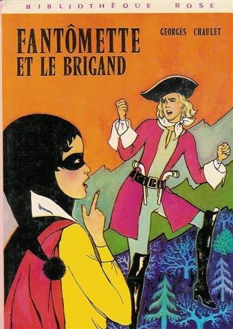 Fantomette Et Le Brigand - Fantômette et le brigand : Collection :