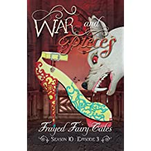 War and Pieces: Season 10, Episode 3 (Frayed Fairy Tales Book 30)