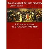 Historia social del arte moderno. 1. El arte en la época de la Revolución, 1750-1800 (Alianza Forma (Af))