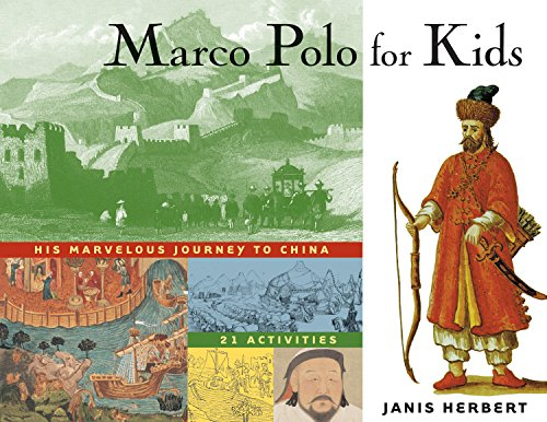 Marco Polo for Kids: His Marvelous Journey to China, 21 Activities (For Kids series) (English Edition)