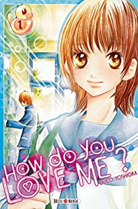 How Do You Love Me ? Edition simple Tome 1