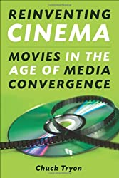 Reinventing Cinema: Movies in the Age of Media Convergence
