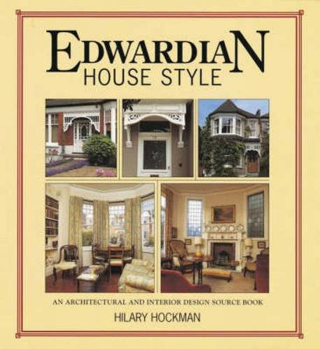 517ZRwrWO0L - NO.1 HOME DESIGN# Edwardian House Style: An Architectural and Interior Design Source Book