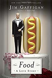 Food: A Love Story by Jim Gaffigan (2014-11-20)