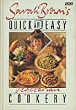 Sarah Brown's Quick and Easy Vegetarian Cookery