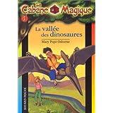 La Vallee Des Dinosaures / Dinosaurs Before Dark (La Cabane Magique / Magic Tree House)