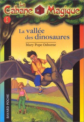 La Cabane magique, tome 1 : La Vallée des dinosaures par Mary Pope Osborne