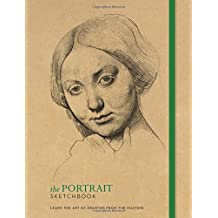 The Portrait Sketchbook: Learn the art of drawing from the masters (The Ilex Sketchbook, Band 1)