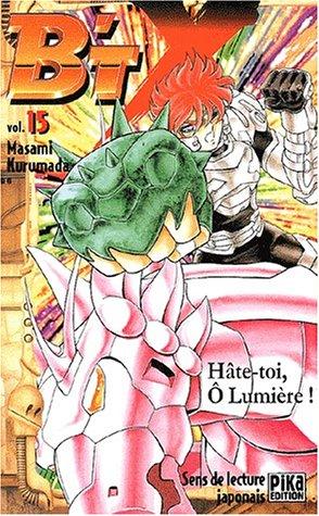 B'TX, tome 15 : Hâte-toi, Ô Lumière par Masami Kurumada