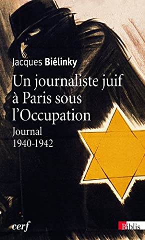 Un journaliste juif à Paris sous l'Occupation : Journal 1940-1942